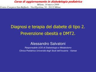Diagnosi e terapia del diabete di tipo 2.  Prevenzione obesit à  e DMT2.
