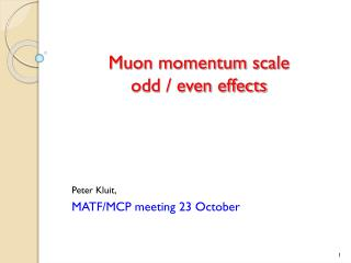 Muon momentum scale odd / even effects