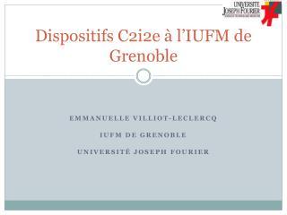 Dispositifs C2i2e � l�IUFM de Grenoble