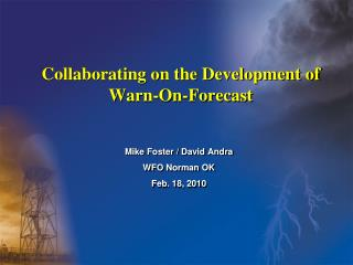 Collaborating on the Development  of Warn-On-Forecast