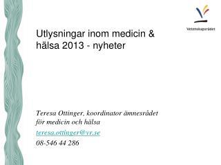 Utlysningar inom medicin & hälsa 2013 - nyheter