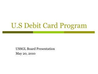 U.S Debit Card Program