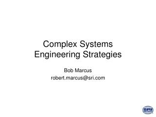 Complex Systems            Engineering Strategies