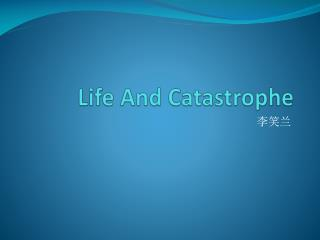 Life And Catastrophe