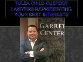 Tulsa child custody lawyers representing your best interes