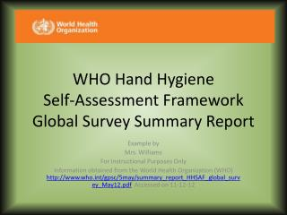 WHO Hand Hygiene  Self-Assessment Framework Global Survey Summary Report