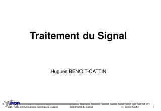 Traitement du Signal Hugues BENOIT-CATTIN