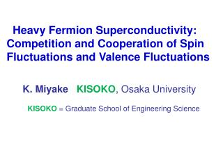 Heavy Fermion Superconductivity: Competition and Cooperation of Spin