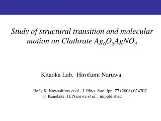 Study of structural transition and molecular motion on Clathrate Ag 6 O 8 AgNO 3
