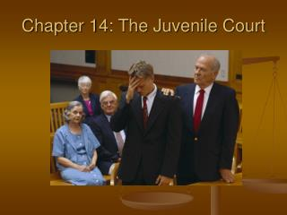 Chapter 14: The Juvenile Court