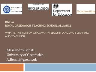Alessandro Benati University of Greenwich A.Benati@gre.ac.uk