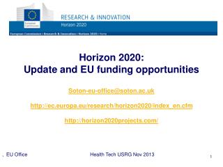 Horizon 2020:  Update and EU funding opportunities Soton-eu-office@soton.ac.uk