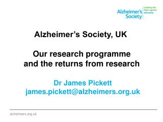 Dr James Pickett james.pickett@alzheimers.uk