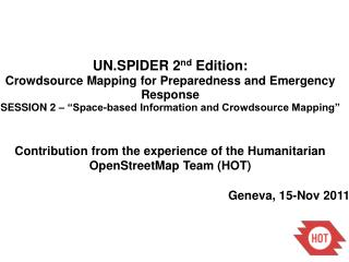 UN.SPIDER 2 nd  Edition: Crowdsource Mapping for Preparedness and Emergency Response