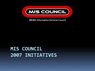 MIS Council  2007 Initiatives