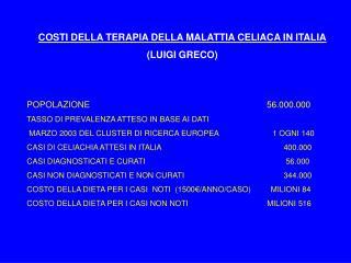 COSTI DELLA TERAPIA DELLA MALATTIA CELIACA IN ITALIA (LUIGI GRECO)
