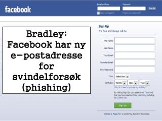 Bradley: Facebook har ny e-postadresse for svindelforsøk (ph
