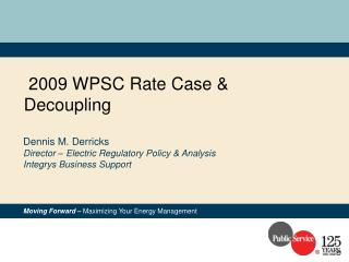 2009 WPSC Rate Case & Decoupling