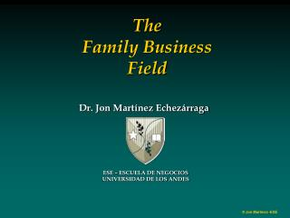 The  Family Business  Field