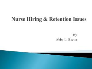 Nurse Hiring & Retention Issues