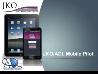 JKO/ADL Mobile Pilot