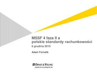 MSSF 4 faza II a  polskie standardy rachunkowosci    6 grudnia 2010