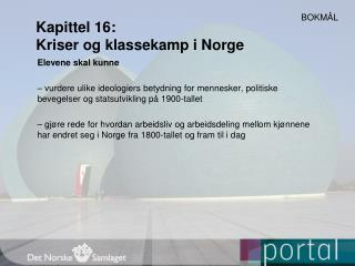 Kapittel 16:  Kriser og klassekamp i Norge