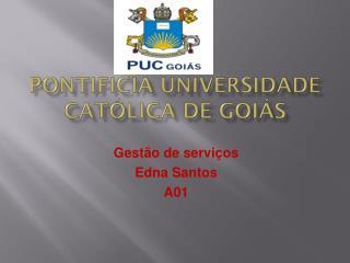 PONTIFICIA UNIVERSIDADE CATÓLICA DE GOIÁS