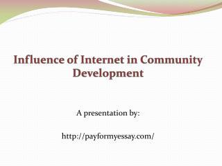 Influence of internet on Community Development