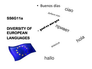 SS6G11a DIVERSITY OF EUROPEAN LANGUAGES