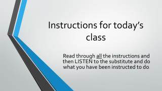 Instructions for today�s class
