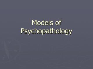 Models of Psychopathology