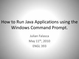 How to Run Java Applications using the Windows Command Prompt.