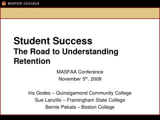 Student Success The Road to Understanding Retention