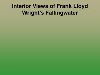 Interior Views of Frank Lloyd Wright s Fallingwater