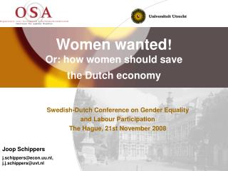 Women wanted !  Or: how women should save the Dutch economy