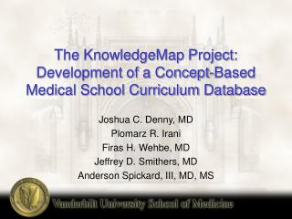 The KnowledgeMap Project: Development of a Concept-Based Medical School Curriculum Database