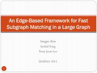 An Edge-Based Framework for Fast  Subgraph  Matching in a Large Graph