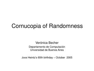 Cornucopia of Randomness