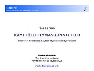 T-121.300 KÄYTTÖLIITTYMÄSUUNNITTELU Luento 7. Graafisten käyttöliittymien kehitysvälineet