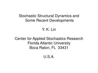 Stochastic Structural Dynamics and  Some Recent Developments Y. K. Lin