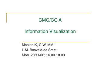 CMC/CC A Information Visualization