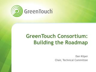 GreenTouch Consortium: Building the Roadmap