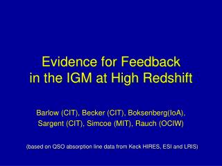 Evidence for Feedback  in the IGM at High Redshift
