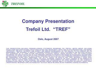 "Company Presentation Trefoil Ltd.  ""TREF"""