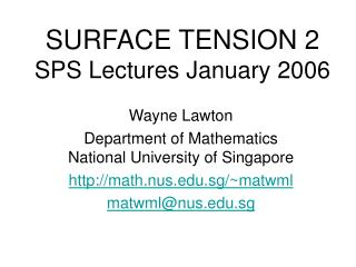 SURFACE TENSION 2 SPS Lectures January 2006