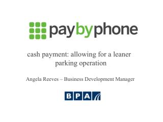 cash payment: allowing for a leaner   parking operation