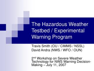 The Hazardous Weather Testbed / Experimental Warning Program