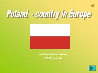 Poland  - country in Europe