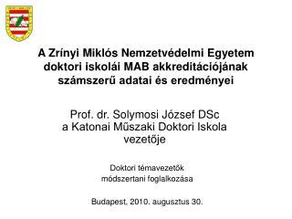 Prof. dr. Solymosi József DSc a Katonai Műszaki Doktori Iskola vezetője